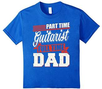 Part Time Guitarist Full Time Dad T-shirt Father Gifts