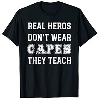 Hero's Heroine Real Heros Don't Wear Capes They Teach