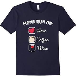 Mom T-shirt - Moms Run on Love