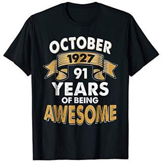 Born in OCTOBER 1927 91 st Years of Being Awesome T Shirt