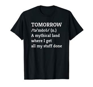 Sharz Teen Fashion Funny Procrastination Gift Tomorrow Get My Stuff Done T-Shirt
