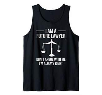 with me. I Am A Future Lawyer Don't Argue Funny Tank Top