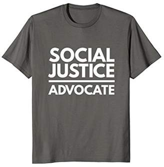 Justice Social Advocate human rights awareness gift t-shirt