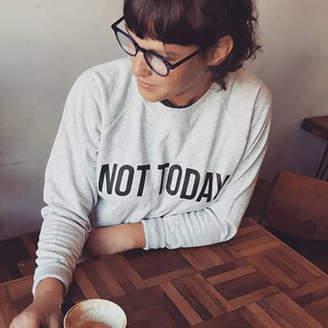 Of Life & Lemons 'Not Today' Sweatshirt