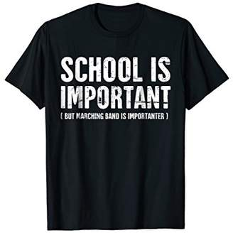 """""""School Is Important"""" Distressed Marching Band T-Shirt"""