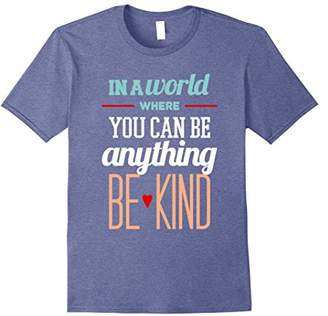 Funny Teacher Gift T-shirt You Can Be Anything Be Kind Shirt