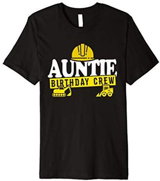 Auntie Birthday Crew T-Shirt Construction Theme Bday Party