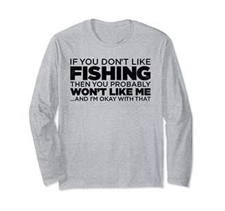If You Don't Like Fishing Funny Fishing Long Sleeve Shirt