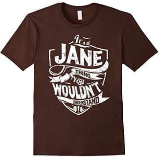 It's A Jane Thing You Wouldn't Understand T-Shirt