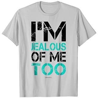 Me Too Funny Fitness T-Shirts: I'm Jealous Of TShirt