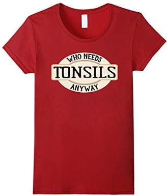 Funny Tonsil Surgery Tonsillectomy Tonsils Removed T-Shirt