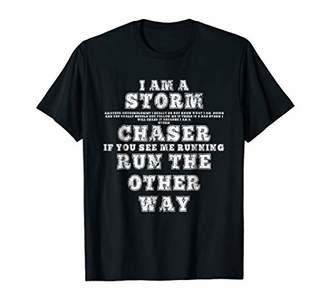 I Am A Storm Chaser Run The Other Way T-shirt