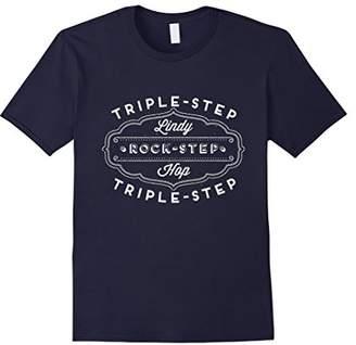 Triple-Step Triple-Step Rock-Step Lindy Hop Shirt