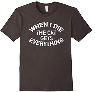 When I Die The Cat Gets Everything Funny T-Shirt