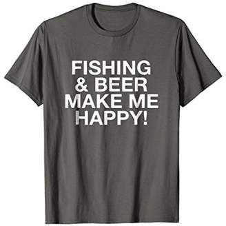Fishing & Beer Make Me Happy! Funny Fishing T-Shirt