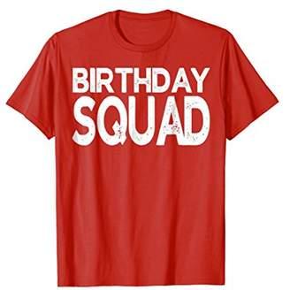 Birthday Squad T-Shirt Cool Birthday Gift TShirt