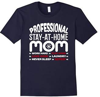 Mom Life Shirt Professional Stay At Home Mom