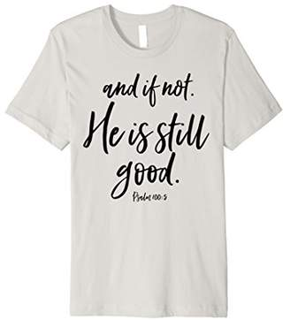 And If Not He Is Still Good Womens Christian T-Shirt