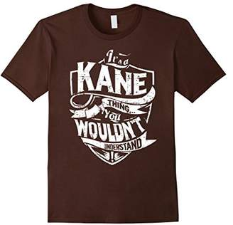 It's A Kane Thing You Wouldn't Understand T-Shirt