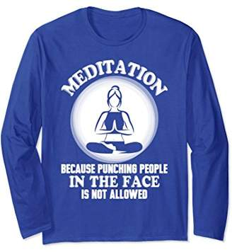Meditation Because Punching People In The Face Long Sleeve