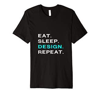 Eat Sleep Design Repeat Funny Graphic Designer Gift T Shirt