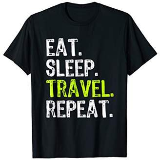 Eat Sleep Travel Repeat Traveler T-Shirt
