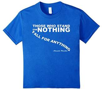 Those Who Stand for Nothing Alexander Hamilton Quote T Shirt
