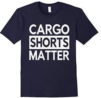 Cargo Shorts Matter Shirt