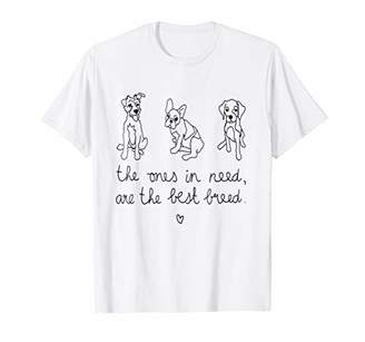 Breed The Ones In Need Are The Best Shirt