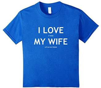 Fishing lover shirt. I love it when my wife lets me go fish