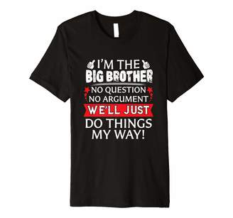 Teen Tee Shirt I'm The Big Brother No Question No Argument We'll Just Do