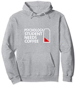 Funny Gift Psychology Student Needs Coffee Hoodie