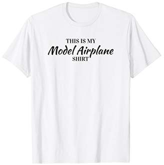 This Is My Model Airplane Shirt Funny Hobby Tee Shirt