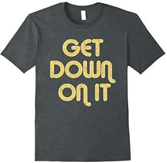 GET DOWN ON IT Vintage Large Print T-Shirt