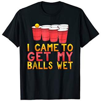 I Came To Get My Balls Wet Beer Pong Bachelor Party Shirt