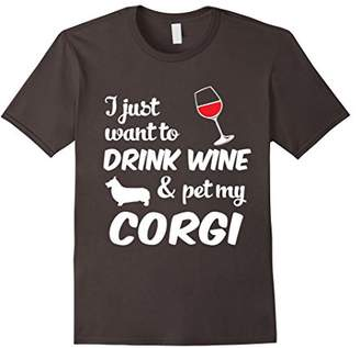 Corgi I Just Want To Drink Wine & Pet My Funny Dog Lover T-Shirt