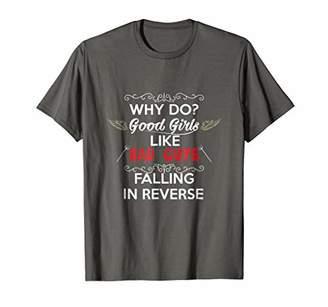 Why do Good Girls Like Bad Boys Falling in Reverse T-Shirt