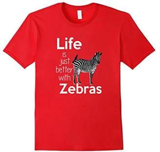 Life is Better with Zebras T-Shirt Zebra Lover Tee