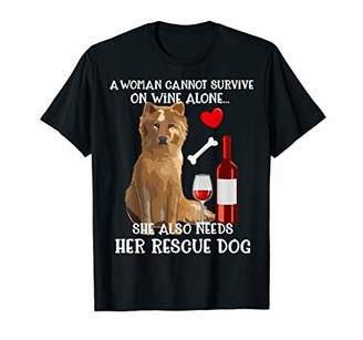 A Woman Cannot Survive On Wine Alone Needs Rescue Dog Shirt