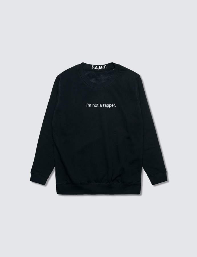 F.A.M.T. I'm Not A Rapper. Sweatshirt