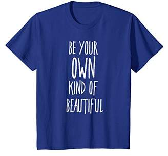 Your Own Be Kind Of Beautiful Slogan Saying T-Shirt