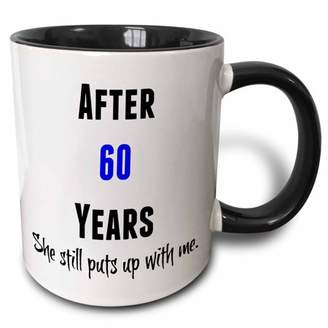with me. 3drose 3dRose After 60 Years She Still Puts Up With Me, Black And Blue Letters - Two Tone Black Mug, 11-ounce