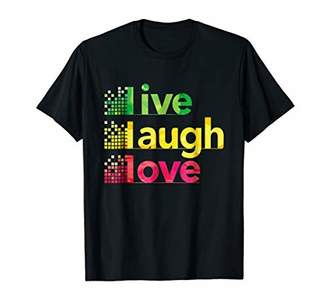 Live Laugh Love Shirt Women