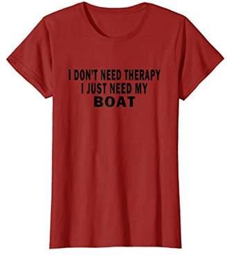 I Don't Need Therapy I Just Need My Boat Shirt Captain Tee