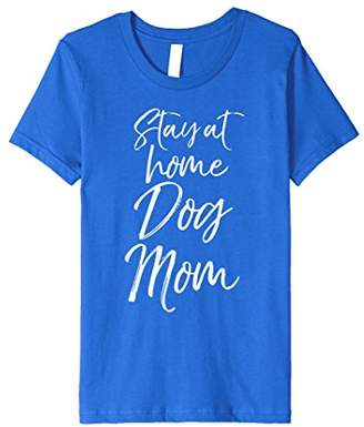 Stay at Home Dog Mom Shirt