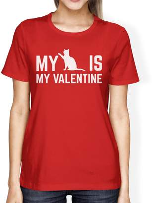 365 Printing My Cat My Valentine Women's T-shirt Gift Ideas For Cat Lovers