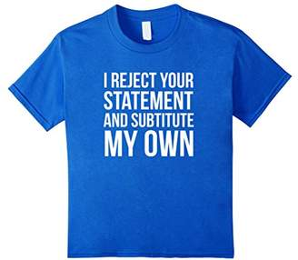 Re-ject I Reject Your Statement Funny Debate T-Shirt Gift Tee
