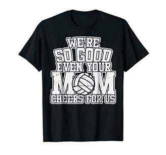 We're So Good Even Your Mom Cheers For Us Shirt