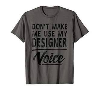 Designer Voice Gifts Funny Women Men Designer T-shirt