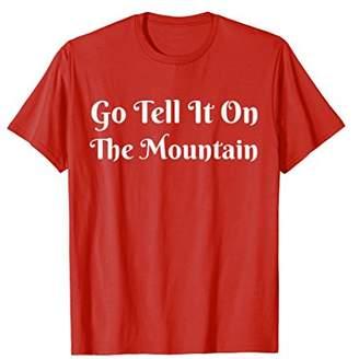 Go Tell It On The Mountain Faith Hymn Christmas Jesus Shirt